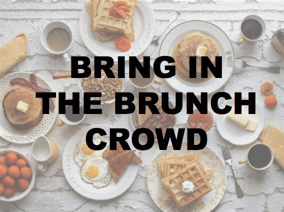 Bring in the brunch crowd