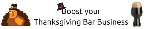 Boost your Thanksgiving Bar Business