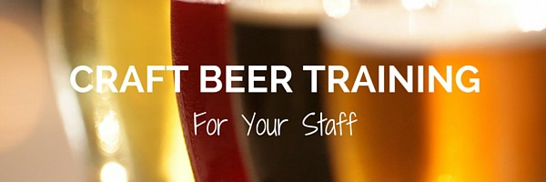 craft beer training for your staff