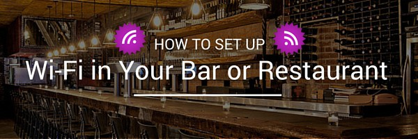 how to set up wifi in your bar or restaurant