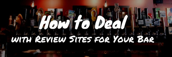 How to Deal with Review Sites for Your Bar